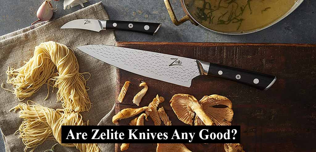 Are Zelite Knives Any Good?
