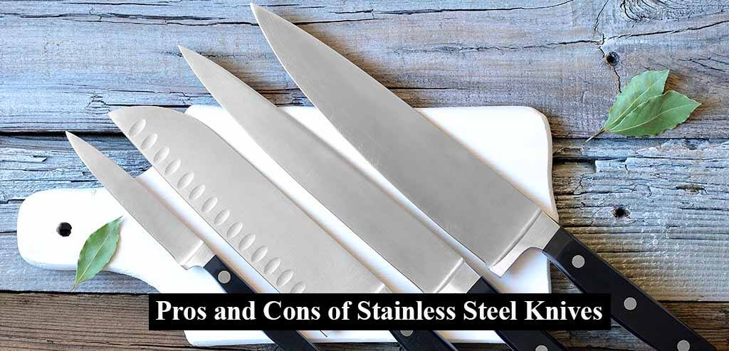 Pros and Cons of Stainless Steel Knives