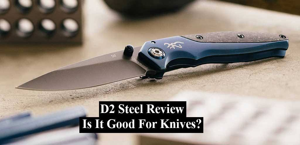 D2 Steel Review